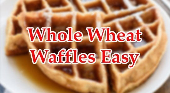 How to Make Whole Wheat Waffles Recipes Videos #135