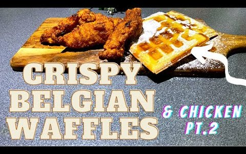 How to make Crispy Belgian Waffles from scratch
