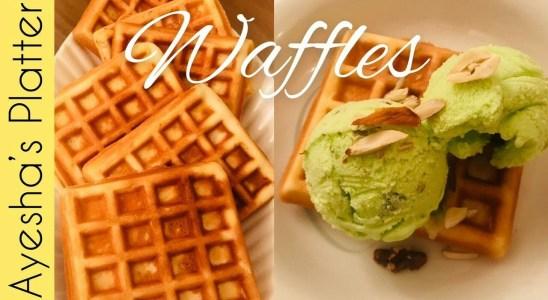 How to make waffles at home - Perfect Homemade  Waffles Recipe by Ayesha Hassan - Ayesha's Platter