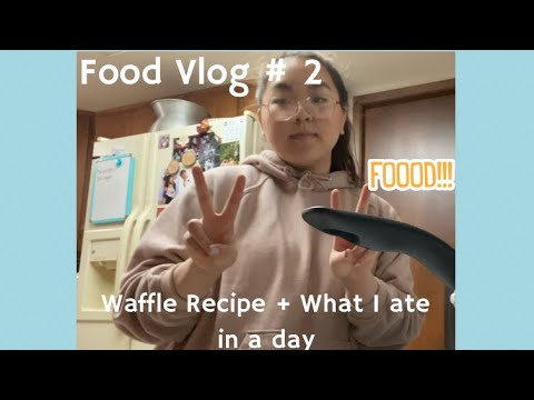 Food Vlog #2 ( waffle recipe + what i ate in a day) #food #whatieatinaday