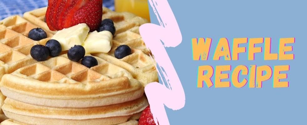 Yummy waffle recipe   Homemade