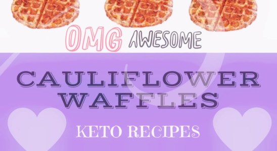 KETO LOW CARB CAULIFLOWER WAFFLES RECIPE HOW TO MAKE KETO DIET LOW CARB DIET