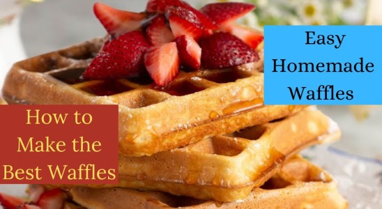 How to Make the Best Waffles! Homemade Waffles Recipe