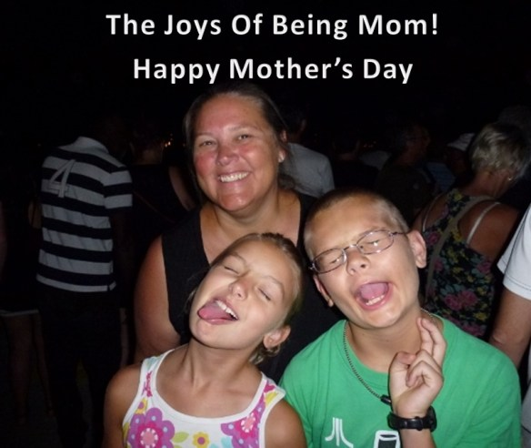 The joys of being Mom - Happy Mothers Day 2014