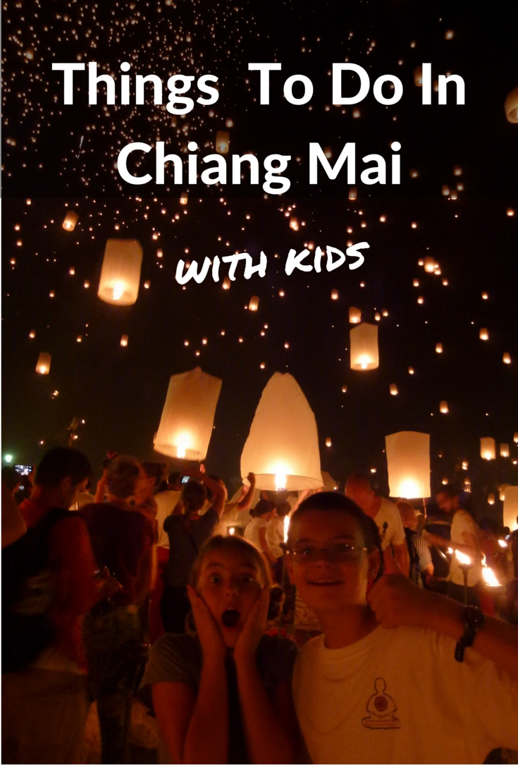 Things To Do in Chiang Mai - A Family Friendly Guide