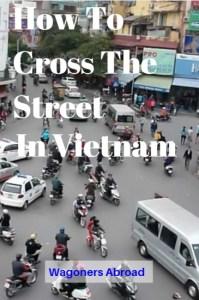 How to cross the street in Vietnam