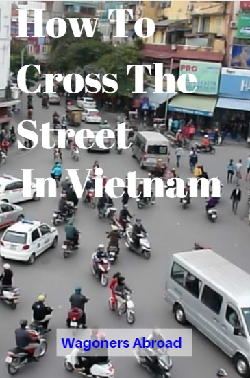 How to cross the street in Vietnam