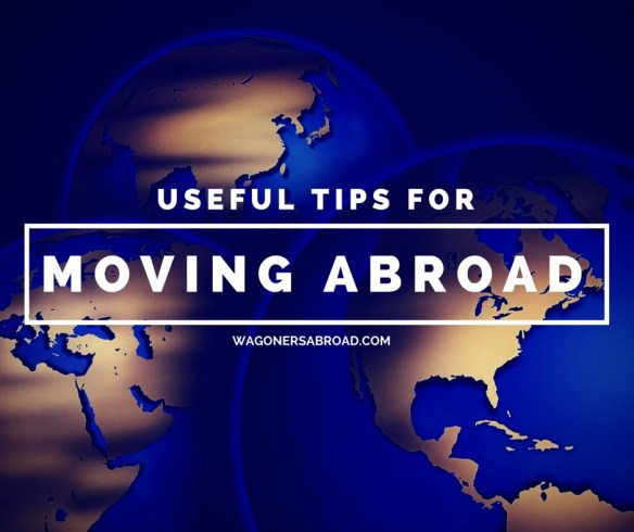Useful Tips When Planning to Move Abroad