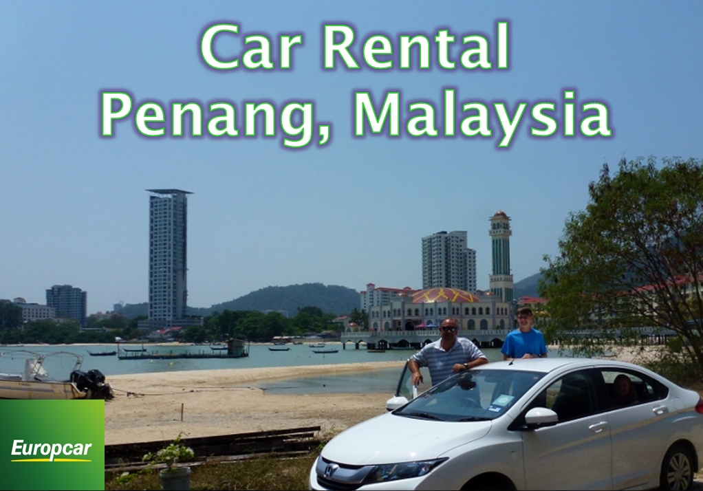 Zipping Around Penang In Our Europcar Malaysia Rental