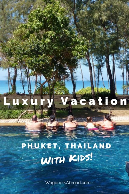 Luxury Vacation in Phuket Thailand with kids! Read more on WagonersAbroad.com