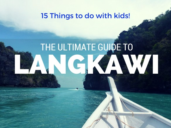 The Travel Guide Of 15 Things To Do In Langkawi Malaysia with kids. We also share the best places to stay in Langawi and where to eat in Langkawi! Read more on WagonersAbroad.com
