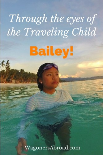 Through the Eyes of the Traveling Child, see what Bailey from Dish Our Town thinks about long-term family travel around the world. Read more on Wagoners Abroad