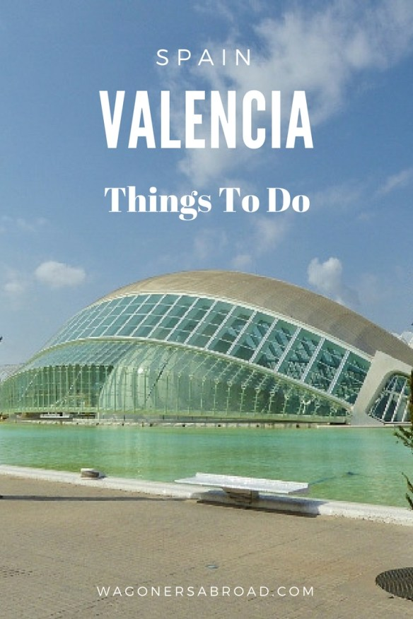 Valencia is full of charm, history, amazing architecture, and loads of fun. Visit Valencia with kids, we will share Things to do & Places to stay and eat. Read more on WagonersAbroad.com
