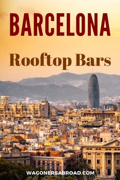 A must save list for the perfect rooftop bar Barcelona! Perched high above the city you will enjoy views of the city center, the parks, monuments and more! Read more on WagonersAbroad.com