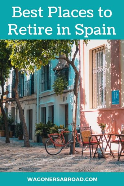We provide you with some of the best places to retire in Spain. This is just one of our posts in a series of how to retire in Spain. Read more on WagonersAbroad.com