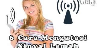 6 Cara Mengatasi Sinyal Lemah Dan Mempercepat Koneksi Internet