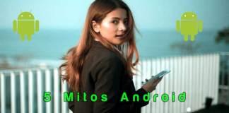 5 Mitos Android Yang Tak Perlu Dipercayai