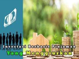 Investasi Berbasis Pinjaman Yang Semakin Menggiurkan Wahbanget