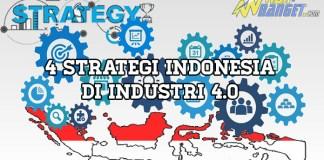 4 Strategi Indonesia Dalam Menghadapi Revolusi Industri 4.0 , Wahbanget.com