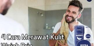 4 Langkah Mudah Merawat Kulit Wajah Pria Agar Selalu Bersih Terbebas Dari Masalah