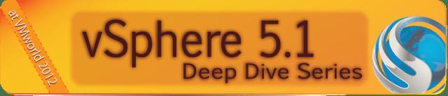 vSphere 5.1 Deep Dive Series