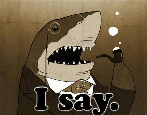 Not everyone can be as rich as this shark with a monocle