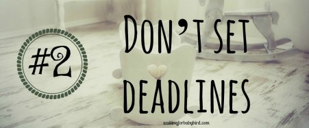 2-dont-set-deadlines