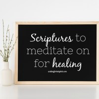 Scriptures to Meditate on for Healing