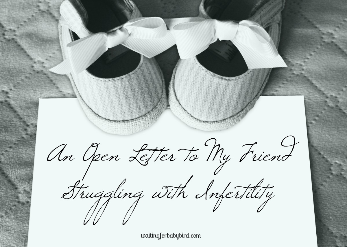 An Open Letter to My Friend Struggling with Infertility