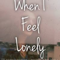 When I feel lonely
