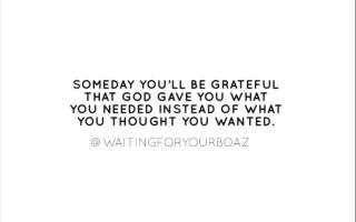 someday you'll be grateful you chose to wait on God