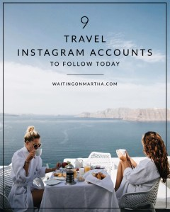 9 Travel Instagram Accounts to Follow Today, Waiting on Martha