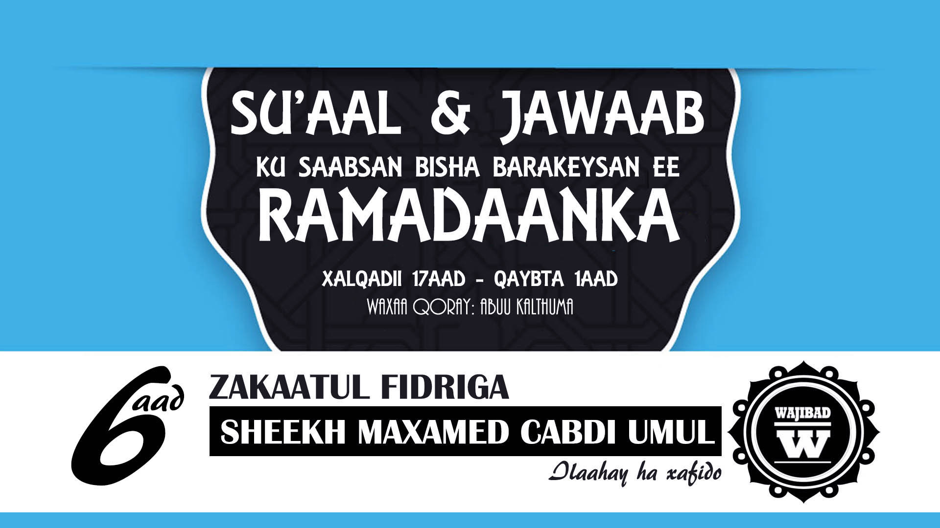 Su'aal & Jawaab Ku Saabsan Bisha Ramadaanka – Qaybta 6aad