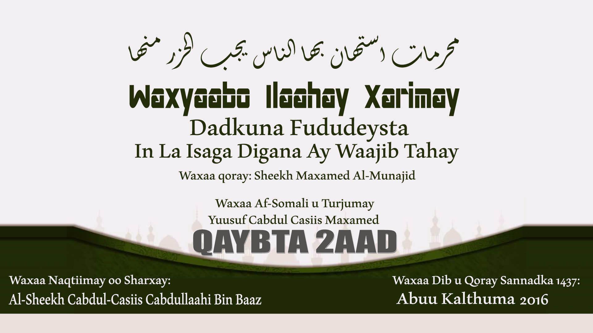 Waxyaalo Ilaahay Xarrimay Dadkuna Fududeysteen – Qaybta 2aad