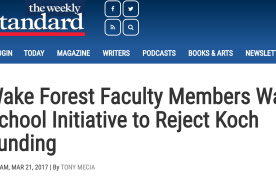 The Weekly Standard: Wake Forest Faculty Members Want School Initiative to Reject Koch Funding