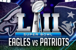 Super Bowl LII Preview: Eagles vs. Patriots
