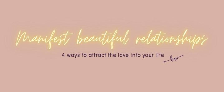 How to attract a beautiful relationship