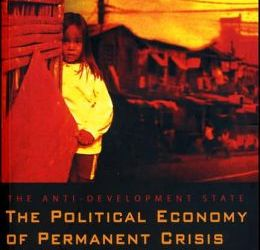 The Anti-Development State: The Political Economy of Permanent Crisis in the Philippines