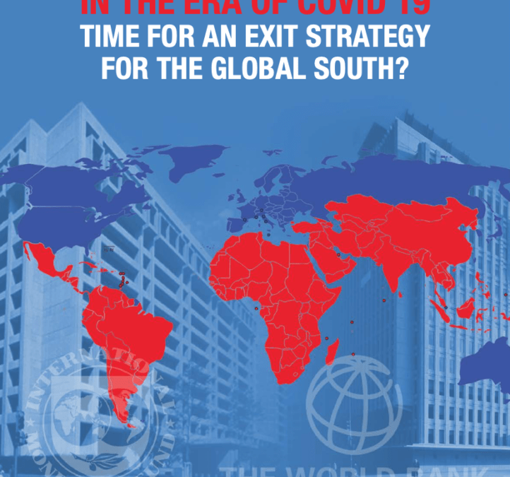 The Bretton Woods Twins in the Era of COVID-19: Time for an Exit Strategy for the Global South?