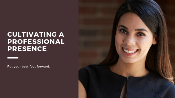 Cultivating a Professional Presence