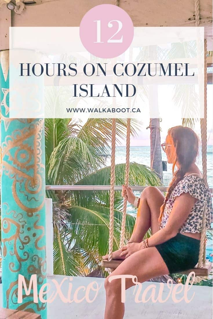 12 hours on Cozumel