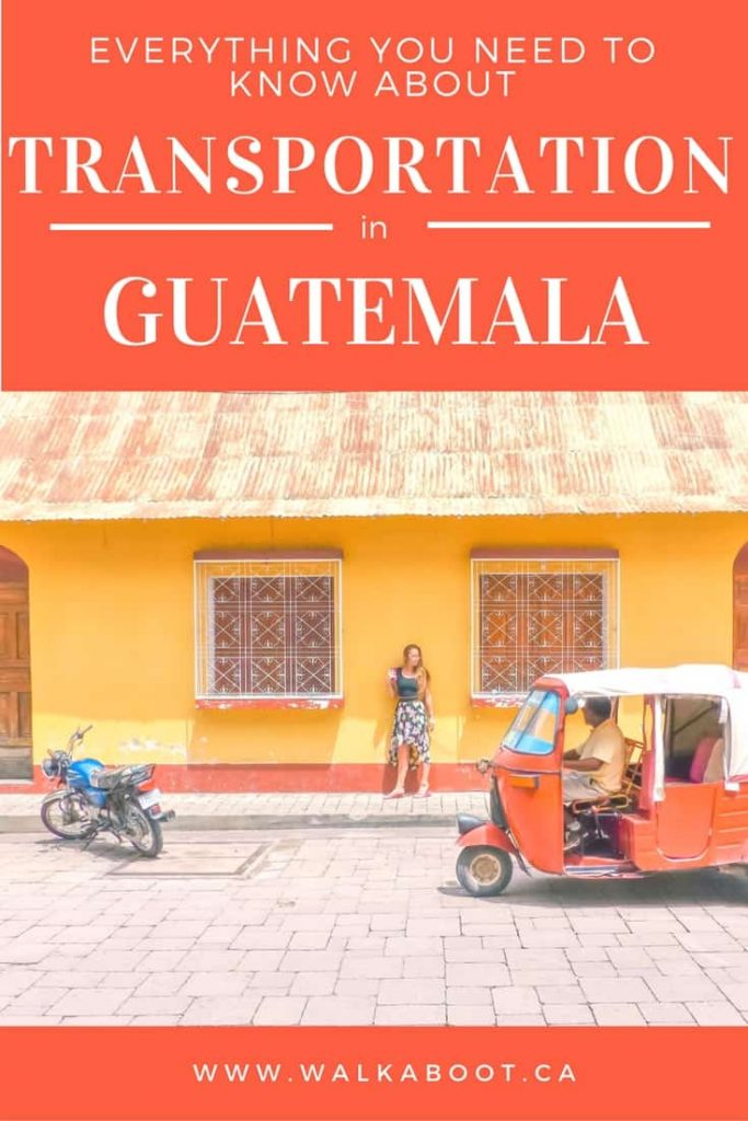 everything you need to know about transportation in guatemala