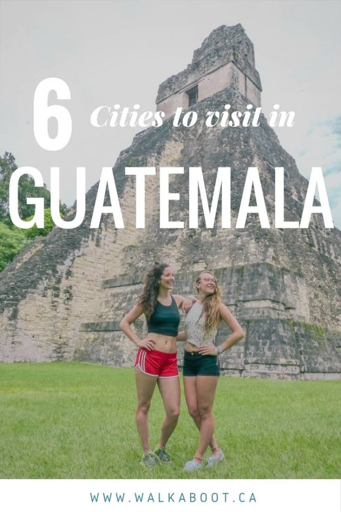 6 cities to put on your guatemala itinerary