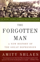 The Forgotten Man A new history of the Great Depression by Amity Shlaes