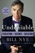Undeniable Evolution and the Science of Creation by Bill Nye
