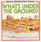 Whats Under the Ground