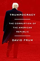 Trumpocracy The Corruption of the American Republic