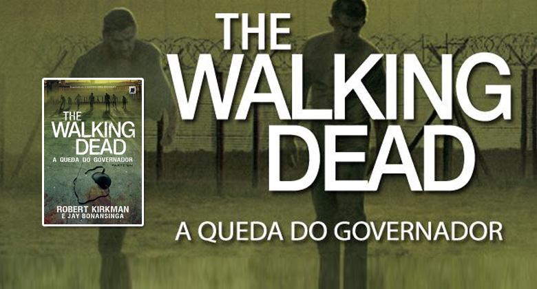 [PROMOÇÃO RELÂMPAGO] The Walking Dead - A Queda do Governador