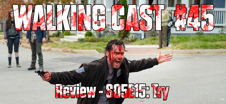 walking-cast-45-episodio-s05e15-try-podcast