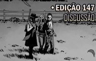 [SPOILERS] The Walking Dead 147 - Discussão